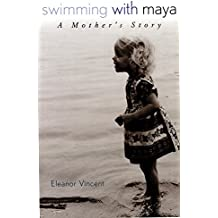 Swimming with Maya: A Mother's Story (Capital Discoveries Book)