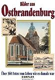 Bilder aus Ostbrandenburg: Über 300 Fotos vom Leben wie es damals war - Heinz Csallner