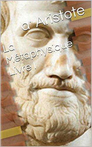 La Métaphysique Livre I par d' Aristote