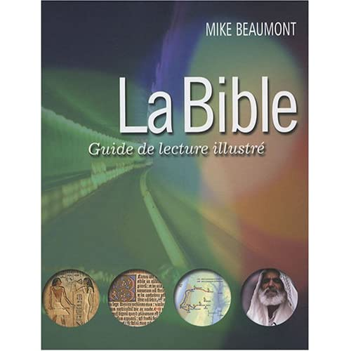 La Bible : Guide de lecture illustré