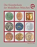 Die Kunstmedaille in Deutschland: Der Künstlerkreis der Medailleure München 1988-2003: BD 18