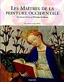 Les Maîtres de la peinture occidentale Coffret en 2 volumes. Tome 1, Du Gothique au Néo-clacissisme ; Tome 2, Du Romantisme à l'époque contemporaine