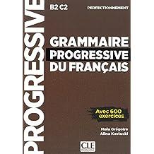 Grammaire progressive du français: Niveau perfectionnement