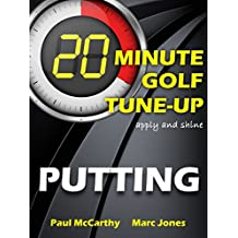 20 Minute Golf Tune-Up: Putting