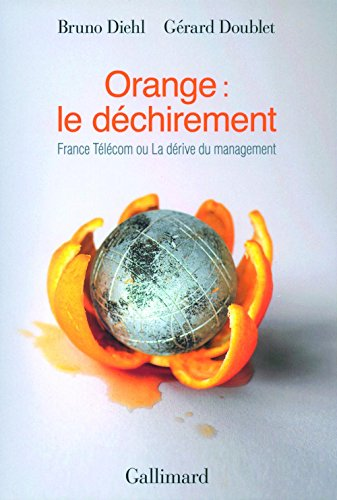 orange-le-dechirement-france-telecom-ou-la-derive-du-management-hors-serie-connaissance-french-editi
