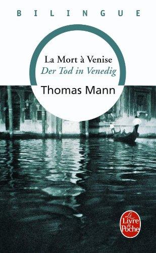 La mort a venise- der tod in venedig - bilingue (Le livre de poche bilingue) por T. Mann