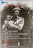 Scarica Libro Che Guevara visto da un cristiano Il significato etico della sua scelta rivoluzionaria (PDF,EPUB,MOBI) Online Italiano Gratis