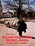 Schwäbisches Dorfleben in den 50er Jahren (Historischer Bildband)