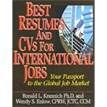 Best Resumes And CVs For International Jobs: Your Passport to the Global Job Market by Ronald Krannich (2002-06-27)