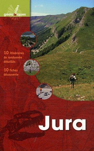 Jura: 10 itinéraires de randonnée détaillés, 10 fiches de découverte