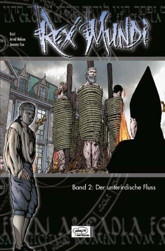 Rex Mundi 02: Der unterirdische Fluss