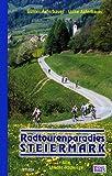 Radtourenparadies Steiermark: Alle Landes-Radwege. Vom Ausseer Land in das Wein- und Thermenland - Günter Auferbauer, Luise Auferbauer