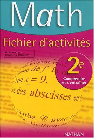 Maths Fichier d'Activité Seconde Programme 2000 : Version corrigée réservée au professeur
