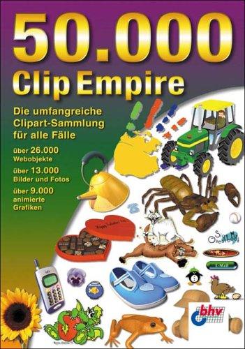 50.000 Clip Empire, CD-ROM Die umfangreiche Clipart-Sammlung für alle Fälle. Für Windows 98/Me/2000/NT4/XP