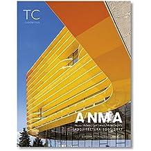 ANMA. Nicolas Michelin, Cyril Trétout, Michel Delplace: Arquitectura 2001-2017 (TC Cuadernos)