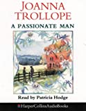Cover of: A Passionate Man | Joanna Trollope