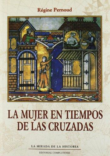 La Mujer En Tiempos de Las Cruzadas