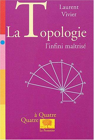 La Topologie : L'infini maîtrisé