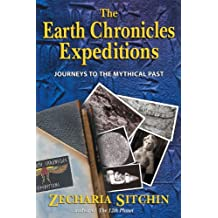 The Earth Chronicles Expeditions: Journeys to the Mythical Past by Zecharia Sitchin (2004-03-25)