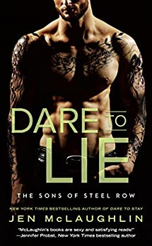 Dare to Lie (The Sons of Steel Row) di [McLaughlin, Jen]