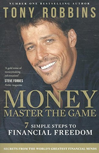 Money Master the Game: 7 Simple Steps to Financial Freedom par Tony Robbins