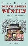 Durch Asiens Wüsten II: Von Kaschgar nach Peking 1895-1897 -