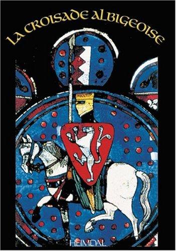 La Croisade albigeoise