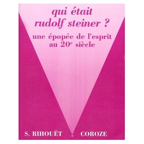 Rudolf Steiner. Une épopée de l'esprit au 20e siècle