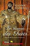Le roman des tsars - 400 ans de la dynastie Romanov by Vladimir Fedorovski(1905-07-05)