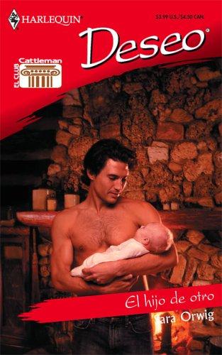El Hijo De Otro: Other Man's Son (Harlequin Deseo)