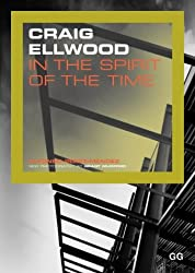 Craig Ellwood: In the Spirit of the Time - Works and Projects 1948-1977