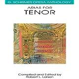 Arias for Tenor: G. Schirmer Opera Anthology by Hal Leonard Publishing Corporation (Creator), Robert L Larsen (Editor) (1-May-1991) Paperback