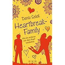 Heartbreak-Family – Als ein anderer mir den Kopf verdrehte