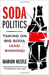 Soda Politics: Taking on Big Soda (and Winning) by Dr. Marion Nestle (2015-11-12)
