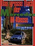 Das grosse Buch der Mercedes M-Klasse. Der deutsche Amerikaner.