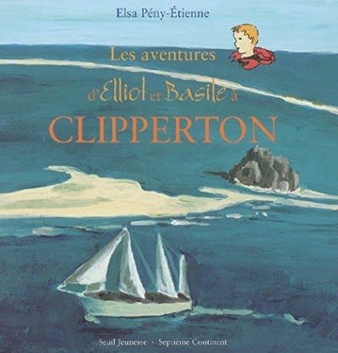 Les aventures d'Elliot et Basile à Clipperton...