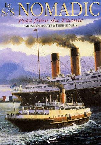 Le S/S Nomadic : Petit frère du Titanic
