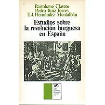 ESTUDIOS SOBRE LA REVOLUCIÓN BURGUESA EN ESPAÑA. 1ª edición.