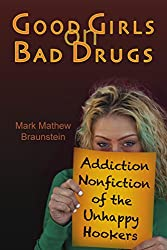 Good Girls on Bad Drugs: Addiction Nonfiction of the Unhappy Hookers (English Edition)