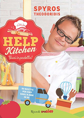 Help kitchen, guai in padella!: 50 ricette per chef dagli 8 anni in su (Italian Edition) por Spyros Theodoridis
