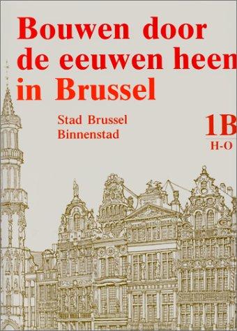 Bouwen door de eeuwen heen in Brussel: Inventaris van het cultuurbezit in België