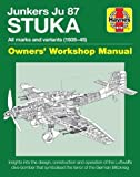 Haynes Junkers Ju 87 Stuka: All Marks and Variants 1935-45