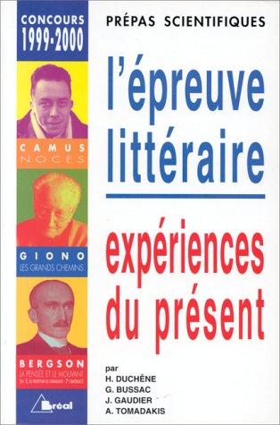 Epreuve littéraire, 1999-2000 (prépas scientifiques). Expérience du présent : Camus ; Giono ; Bergson