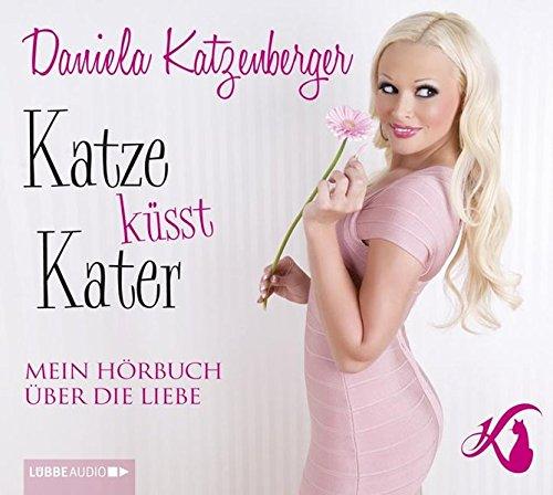 Katze küsst Kater: Mein Hörbuch über die Liebe.