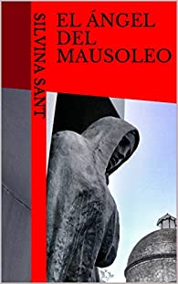 El Ángel Del Mausoleo par Silvina Sant