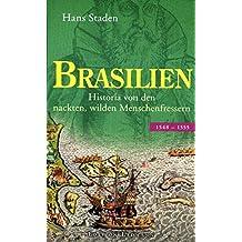Brasilien: Historia von den nackten, wilden Menschenfressern