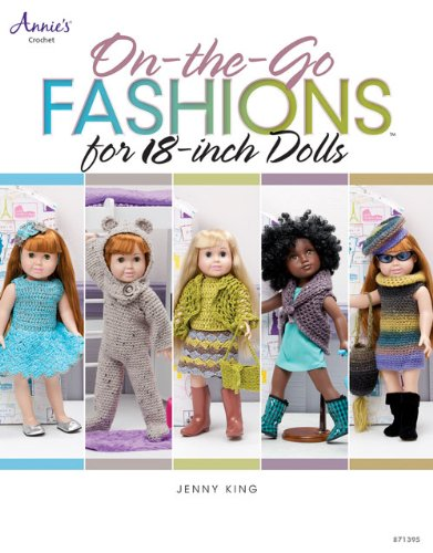 On-The-Go Fashions for 18-Inch Dolls (Annie's Crochet)