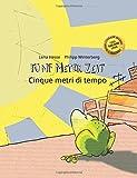 Fünf Meter Zeit/Cinque metri di tempo: Kinderbuch Deutsch-Italienisch (zweisprachig/bilingual)