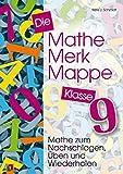 Die Mathe-Merk-Mappe Klasse 9: Mathe zum Nachschlagen, Üben und Wiederholen