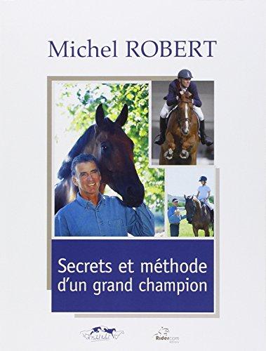 Secrets et méthode d'un grand champion par Michel Robert